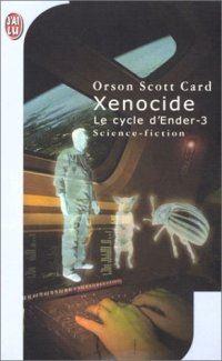 Le cycle d'Ender : Le cycle Ender : Xénocide [#3 - 1993]