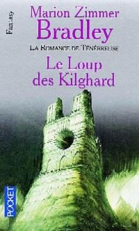 La Romance de Ténébreuse : Les Cent Royaumes : Le Loup des Kilghards #4 [1992]