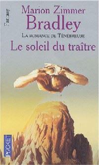 La Romance de Ténébreuse : L'Age de Régis Hastur : Le Soleil du Traître [#21 - 1999]