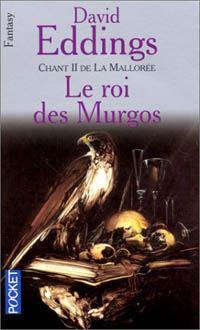 La Grande Guerre des Dieux : La Mallorée : Le Roi des Murgos #2 [1992]