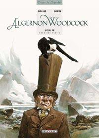 Algernon Woodcock : L'Oeil Fé - Première partie #1 [2002]