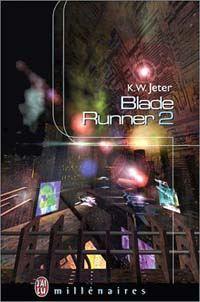 Blade Runner - 2 : Blade Runner 2