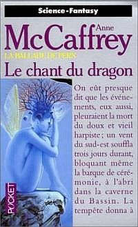 La Ballade de Pern : La Trilogie des Harpistes : Le Chant du Dragon [#1 - 1988]