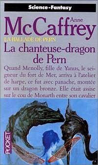 La Ballade de Pern : La Trilogie des Harpistes : La Chanteuse-Dragon de Pern #2 [1989]