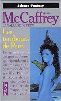 La Ballade de Pern : La Trilogie des Harpistes : Les Tambours de Pern [#3 - 1989]