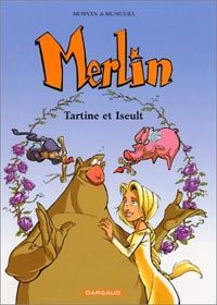 Légendes arthuriennes : Merlin [jeune] : Tartine et Iseult Tome 5 [2002]