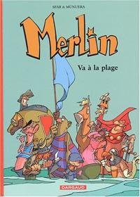Légendes arthuriennes : Merlin [jeune] : Merlin va à la plage [Tome 3 - 2000]