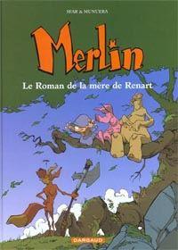 Légendes arthuriennes : Merlin [jeune] : Le Roman de la mère de Renart Tome 4 [2001]