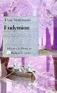 Les Cantos d'Hypérion : Endymion [1996]