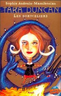 Tara Duncan : Les sortceliers #1 [2003]