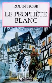 Le Royaume des Anciens : L'Assassin Royal : Le Prophète Blanc #7 [2003]