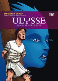 L'Iliade & l'Odyssée : Ulysse : Le chant des sirènes [#2 - 2003]