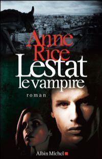 Chronique des Vampires : Lestat le vampire #2 [1988]