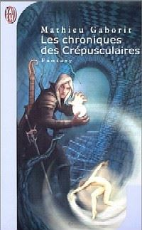 Les Chroniques des Crépusculaires : Les crépusculaires 2 - Les danseurs de Lorgol