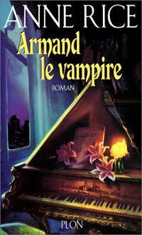 Chronique des Vampires : Armand le vampire #6 [2001]