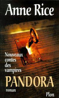 Chronique des Vampires : Les Nouveaux Contes de Vampires : Pandora [1999]
