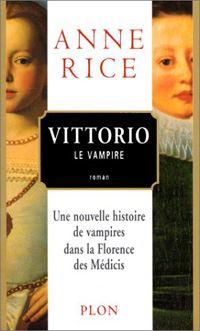 Chronique des Vampires : Les Nouveaux Contes de Vampires : Vittorio le vampire [2000]