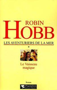 L'Assassin Royal : Les Aventuriers de la Mer : Le Vaisseau Magique [#1 - 2001]