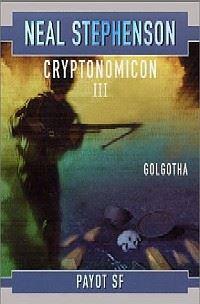 Cryptonomicon: Golgotha [#3 - 1999]