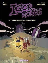 igor et les monstres : le Chirurgien des Baskerville [#2 - 2003]