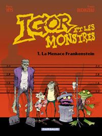 igor et les monstres : La Menace Frankenstein [#1 - 2002]