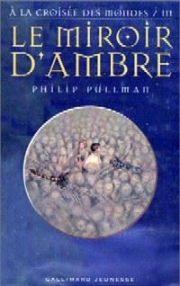 A la Croisée des Mondes : Le Miroir d'Ambre #3 [2001]