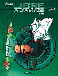 Libre à Jamais : Exode #2 [2002]