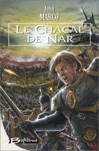 Des Tyrans et des Rois : Le Chacal de Nar #1 [2003]
