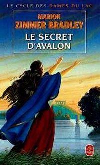 Légendes arthuriennes : Le cycle d'Avalon : Le Secret d'Avalon #5 [1998]