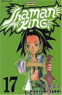 Shaman King : La permission de transmettre le savoir. #17 [2003]