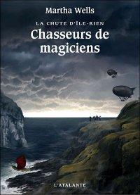 Le Cycle d'Ile-Rien : La Chute d'Ile-Rien : Chasseurs de Magiciens [#1 - 2006]