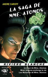 La saga de Mme. Atomos - T3 [2007]