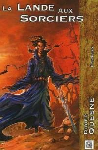 La landes aux sorciers : La lande aux sorciers [2006]