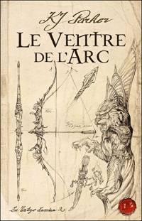 La Trilogie Loredan : Le Ventre de l'Arc #2 [2006]