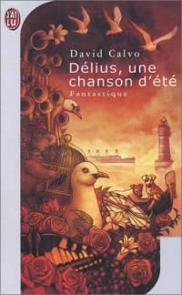 La Trilogie de Lacejambe : Délius, une chanson d'été [#1 - 1998]
