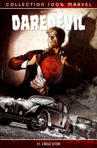 100% Marvel Daredevil : L'Age d'or #11 [2006]