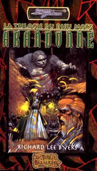Donjons & Dragons : Les Terres Balafrées, La trilogie du Dieu Mort: Abandonné [#1 - 2002]