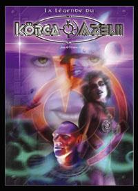 La Légende du Korga Azelii [2006]