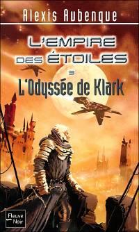 L'Empire des étoiles : L'Odyssée de Klark [#3 - 2006]
