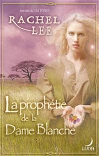 La Prophétie de la Dame Blanche