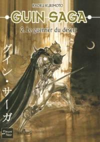 Guin Saga : Le Guerrier du désert #2 [2006]