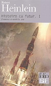 Histoire du futur : L'Homme qui vendit la lune #1 [1958]