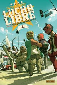 Lucha Libre : Introducing: THE LUCHADORES FIVE [#1 - 2006]