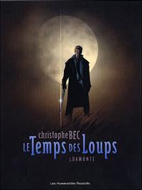 Le Temps des Loups : Damonte #1 [2006]