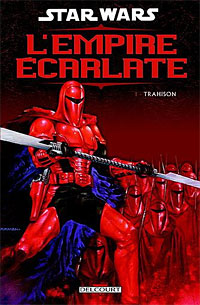 L'Empire écarlate, Tome 1 : Trahison