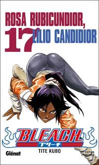 Bleach : Rosa Rubicundior, Lilio Candidior [#17 - 2006]