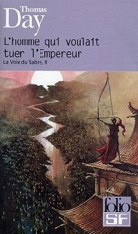La Voie du Sabre : L'Homme qui voulait tuer l'empereur #2 [2005]