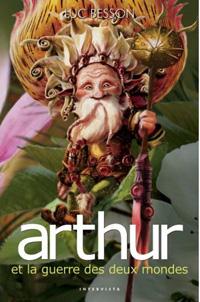 Arthur et les Minimoys : Arthur et la guerre des deux mondes #4 [2005]