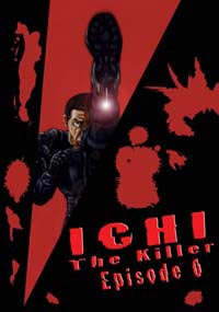 Ichi The Killer : Episode 0 [2006]