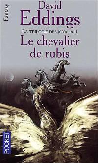 La Trilogie des Joyaux : Le Chevalier de Rubis [#2 - 2004]